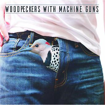 Woodpeckers with Machine Guns - Woodpeckers with Machine Guns [CD] USA import