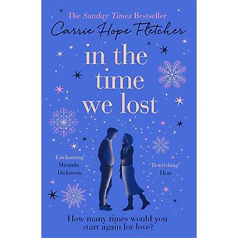 In the Time We Lost  The Most Spellbinding Love Story Youll Read This Year by Carrie Hope Fletcher