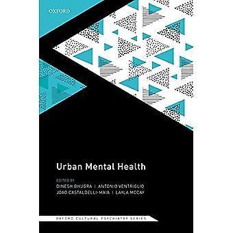 Urban Mental Health (Oxforda Cultural Psychiatry series)a (Oxford Cultural Psychiatry)