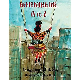 Affirming Me...A to Z by Chana Campbell Nelson