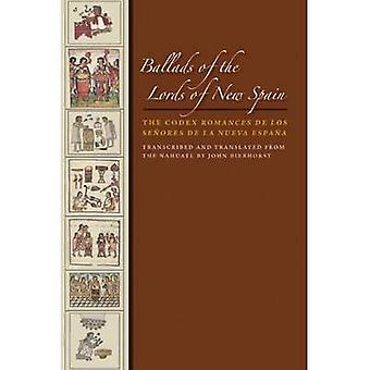 Ballads of the Lords of New Spain by Edited and translated by John Bierhorst