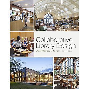 Collaborative Library Design - Von der Planung zum Impact von Peter Gisolf