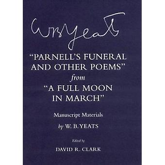 Parnell's Funeral and Other Poems from a Full Moon in March - Manuscri