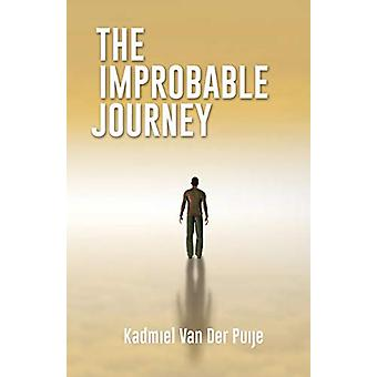 The Improbable Journey by Kadmiel Van Der Puije - 9781498465519 Book