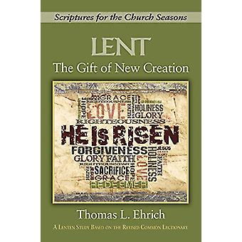 Gift of New Creation - The by Thomas L. Ehrich - 9781501870903 Book