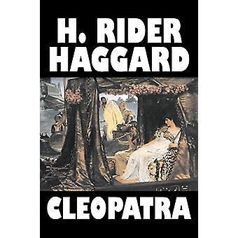 Cleopatra by H. Rider Haggard - Fiction - Fantasy - Historical - Lite