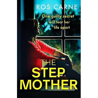 The Stepmother A gripping psychological thriller packed with suspense An emotional and suspenseful novel packed with family secrets