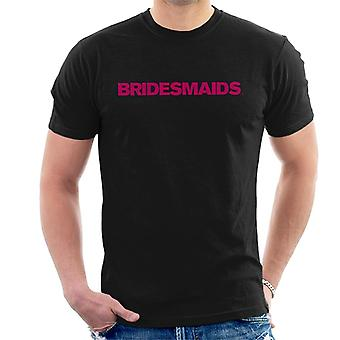 Bridesmaids Rosa Logotyp Män & s T-Shirt