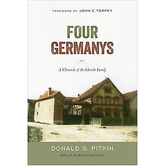 Four Germanys A Chronicle of the Schorcht Family by Donald S. Pitkin