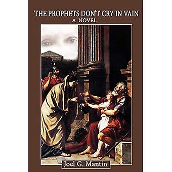 The Prophets Don't Cry in Vain: A Novel