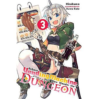 Reborn as a Vending Machine, I Now Wander the Dungeon, Vol. 3 (light novel) Paperback