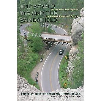 World Beyond Windshield by Edited by Thomas Zeller Edited by Christof Mauch