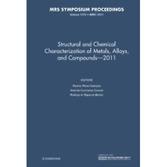 Structural and Chemical Characterization of Metal Alloys and Compounds  2011 Volume 1372 by Edited by Ramiro Perez Campos & Edited by Antonio Contreras Cuevas & Edited by Rodrigo A Esparza Munoz