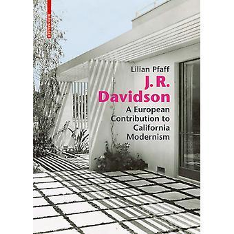 J. R. Davidson  A European Contribution to California Modernism by Lilian Pfaff