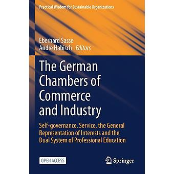 The German Chambers of Commerce and Industry by Edited by Eberhard Sasse & Edited by Andre Habisch