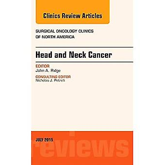 Head and Neck Cancer, An Issue of Surgical Oncology Clinics of North America, 1e (The Clinics: Surgery)