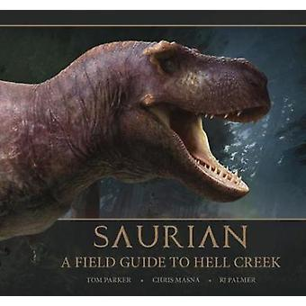 Saurian: A Field Guide to Hell Creek