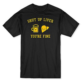 Shut Up Liver You're Fine Funny Quote Beer And Liver Graphics Men's T-shirt