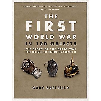 A primeira guerra mundial em 100 objetos pelo Professor Gary Sheffield - 9780