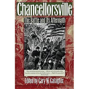 Ved Chancellorsville - slaget og dens eftervirkninger af Gary W. Gallagher-
