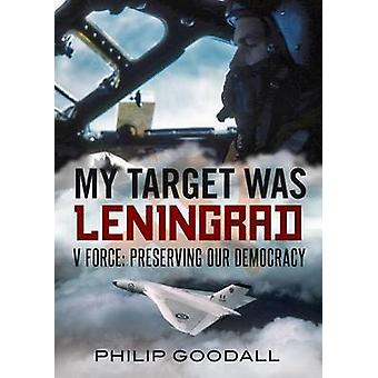 Il mio obiettivo era Leningrado - V Force - preservare la nostra democrazia da Filippo