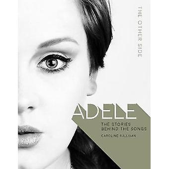 Adele - anden siden af Caroline Sullivan - 9781787390874 bog