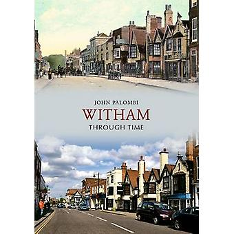 Witham Through Time by John Palombi - 9781848685840 Book