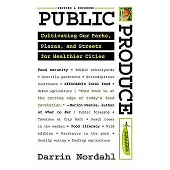 Public Produce - Cultivating Our Parks - Plazas - and Streets for Heal
