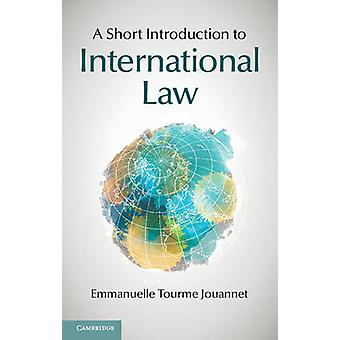 A Short Introduction to International Law by Emmanuelle Tourme Jouann
