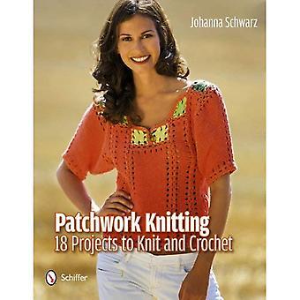 Lavoro a maglia patchwork: 18 progetti a maglia e uncinetto