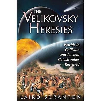 Velikovsky Heresies: Worlds in Collision and Ancient Catastrophes Revisited