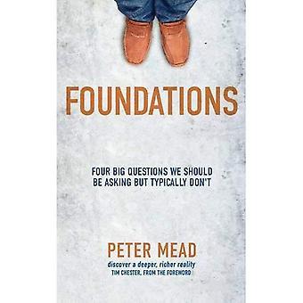 Fondations: Quatre grandes Questions que nous devrions poser mais généralement ne