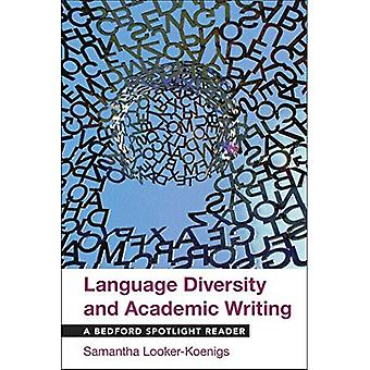 Language Diversity and Academic Writing: A Bedford� Spotlight Reader