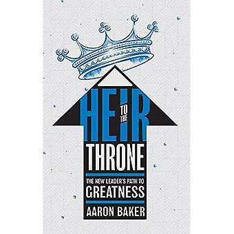 Heir to the Throne: The New Leader's Path to Greatness