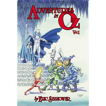 Aventures en Oz - Volume 1 par Eric Shanower - Eric Shanower - 9781631