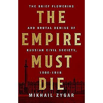 L'impero deve morire - crollo della Russia rivoluzionaria - 1900-1917 di M