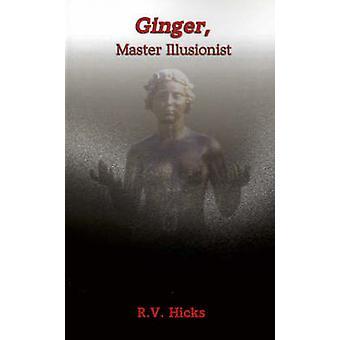 Ginger Master Illustionist av Hicks & R. V.