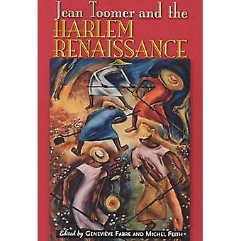 Jean Toomer and the Harlem Renaissance door Genevieve Fabre & bewerkt door Michel Feith