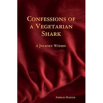 Confessions of a Vegetarian Shark by Haider & Ammar