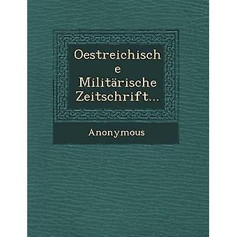 Oestreichische Militarische Zeitschrift... door anoniem