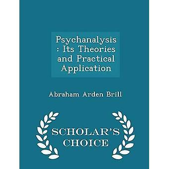 Psychanalysis seiner Theorien und praktische Anwendung Gelehrte Wahl Ausgabe von & Abraham Brill Arden