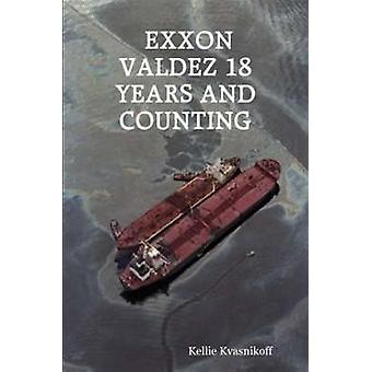 EXXON Valdez 18 Years and Counting by Kvasnikoff & Kellie