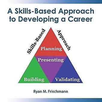 En SkillsBased tilnærming til å utvikle en karriere av Frischmann & Ryan M.