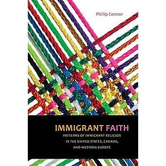 Immigrant glauben Muster der Einwanderer Religion in den Vereinigten Staaten Kanada und Westeuropa von Connor & Phillip