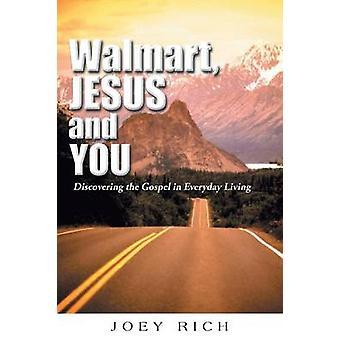 Walmart Jesus e você descobrir o evangelho em todos os dias vivendo por Rich & Joey