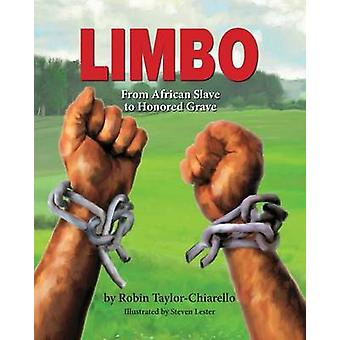 Limbo From African Slave to Honored Grave by TaylorChiarello & Robin