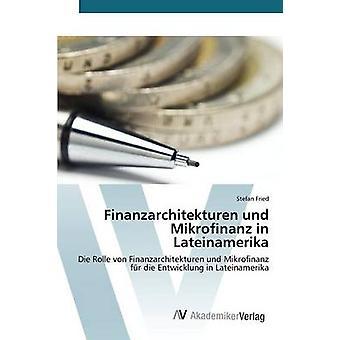 Finanzarchitekturen und Mikrofinanz no Lateinamerika por Stefan Fried