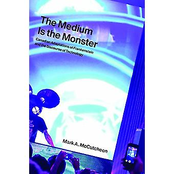 The Medium Is the Monster - Canadian Adaptations of Frankenstein and t
