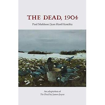 The Dead, 1904: An adaptation of The Dead by James Joyce