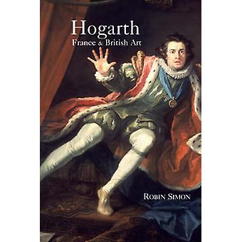 Hogarth - France and British Art - The Rise of the Arts in 18th-centur
